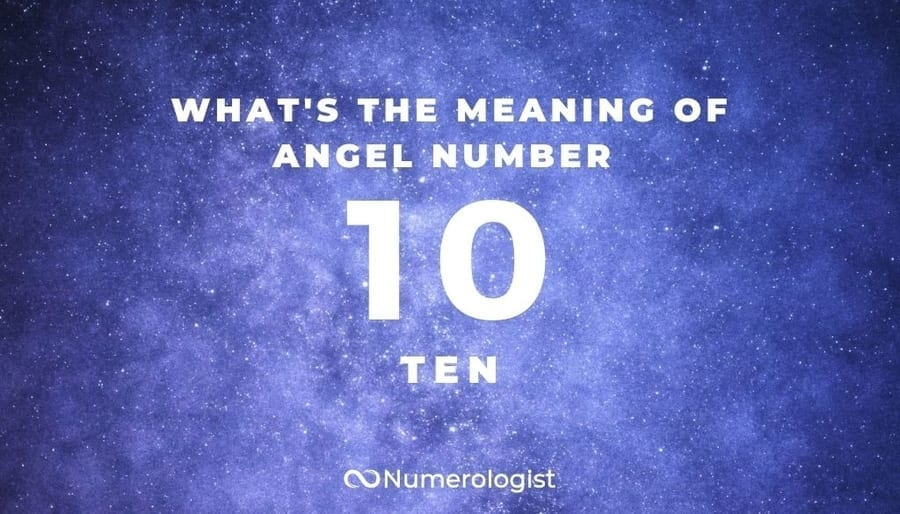 What's the Meaning of Angel Number 10 ?
