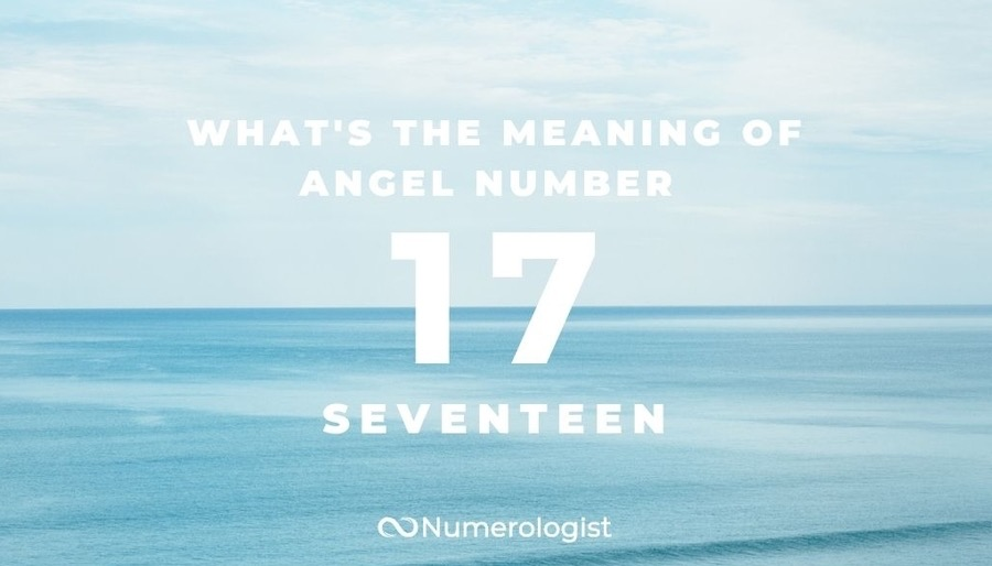What's the Meaning of Angel Number 17?